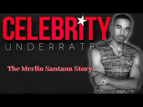 Celebrity Underrated – The Merlin Santana Story