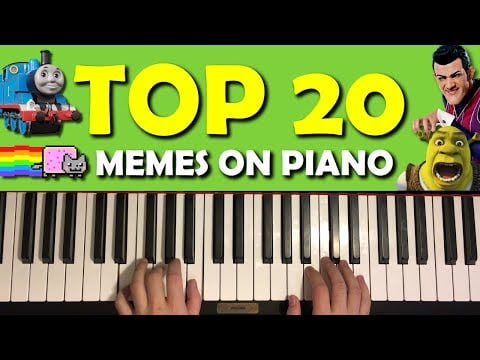TOP 20 MEME SONGS ON PIANO