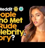 People Who Met A Rude Celebrity, Story?