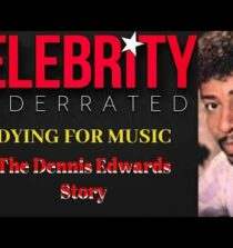 Celebrity Underrated – The Dennis Edwards Story (The Temptations)