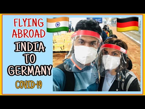 Travelling from INDIA to GERMANY during COVID-19 | Flying Abroad