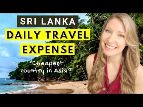 Cost of Travelling Sri Lanka 2021 (GUIDE + ALL EXPENSES)