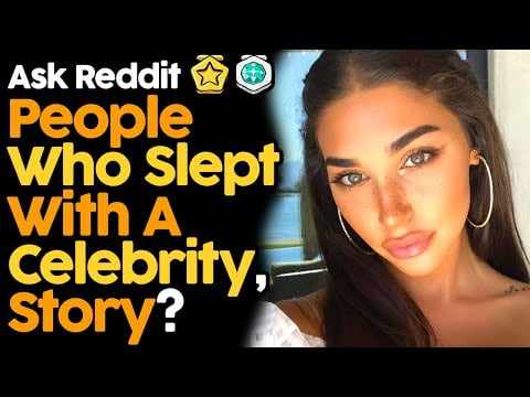 People Who Slept With A Celebrity, Story?