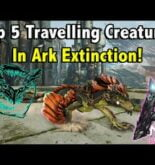 TOP 5 TRAVELLING CREATURES TO TAME AND USE IN ARK EXTINCTION!! || ARK SURVIVAL EVOLVED