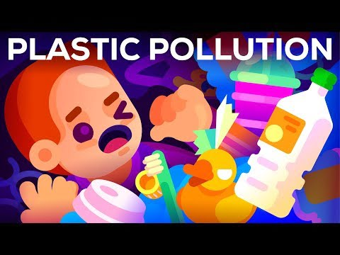Plastic Pollution: How Humans are Turning the World into Plastic
