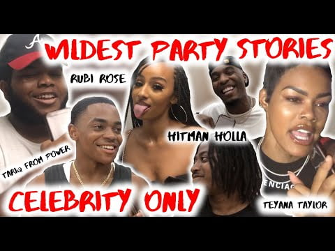 WILDEST PARTY STORIES (CELEBRITY ONLY) FT TEYANA TAYLOR, RUBI ROSE AND MORE | PUBLIC INTERVIEW
