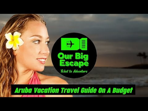 Aruba Vacation Travel Guide On A Budget