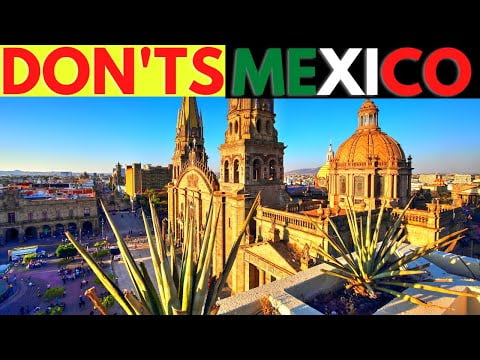 What Not To Do In Mexico Top 10 Travel Mistakes To Avoid Don'ts Of Mexico