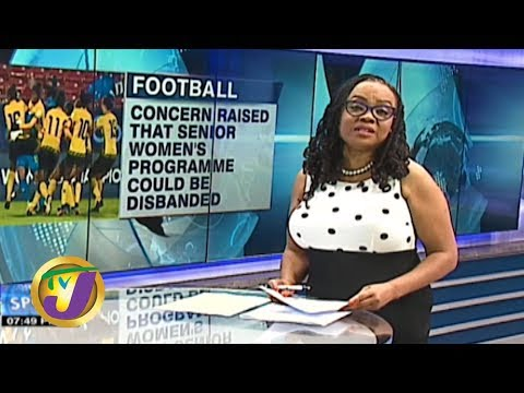 TVJ Sports News | Jamaica Football Federation Insists Women's Programme Isn't in Danger