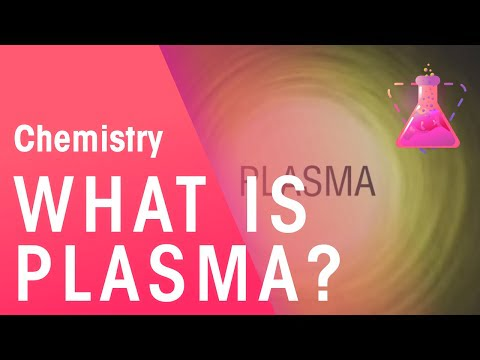 What Is Plasma | Properties of Matter | Chemistry | FuseSchool