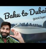 Travelling in Lockdown | Baku to Dubai Travel Guide