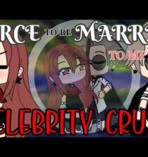 """Force to be married to my Celebrity Crush//GLMM\"