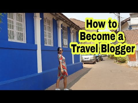 How to become a Travel Blogger | How to Start a Travelling YouTube channel