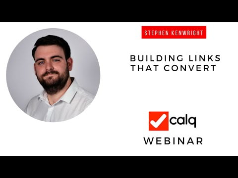 Stephen Kenwright – How to build links that convert
