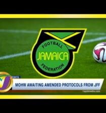 MOHW Awaiting Amended Covid Protocols from JFF | TVJ Sports News