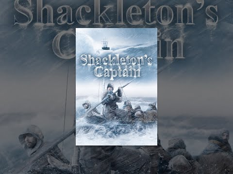 Shackleton's Captain – The Famous Antarctic Expedition – Full Movie