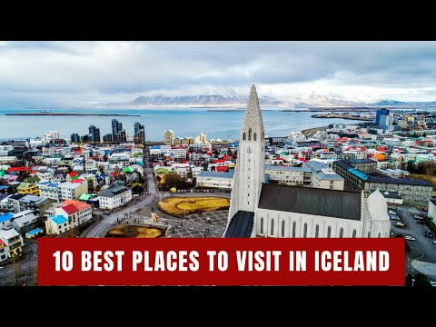 10 Best Places To Visit  In Iceland – Travel Video