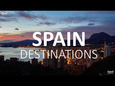 TOP PLACES TO VISIT IN SPAIN-TRAVEL VIDEO