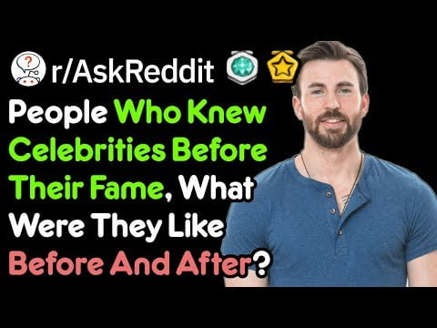 Did You Know Celebrities Before Their Fame?(Celebrity Stories r/AskReddit)