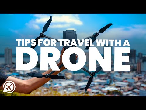 15 TIPS FOR TRAVELLING WITH A DRONE