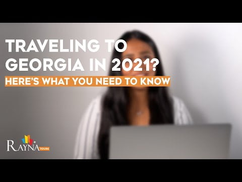 Traveling to Georgia 2021 – Entry Requirements, Vaccinated Travelers & New Guidelines