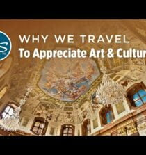 Why We Travel: To Appreciate Art and Culture – Rick Steves' Europe Travel Guide – Travel Bite