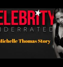 Celebrity Underrated – The Michelle Thomas Story