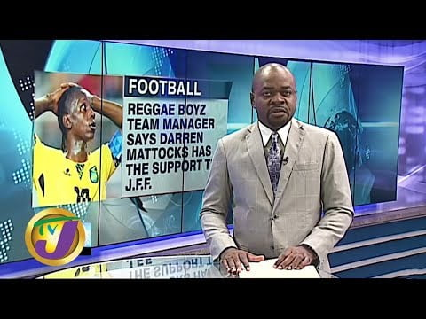TVJ Sports News   Mattocks to get Support From Jamaica Football Federation if Needed