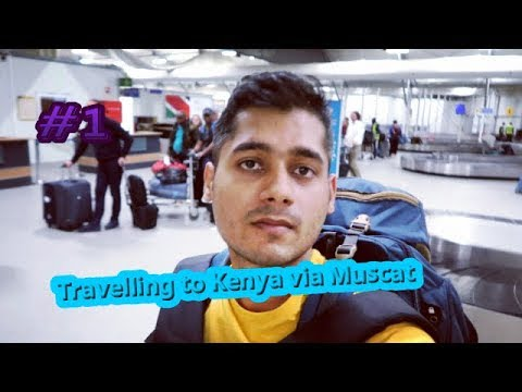 Indian travelling to Kenya in very cheap…via Muscat (Oman)
