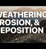 Weathering, Erosion, and Deposition – Part 1