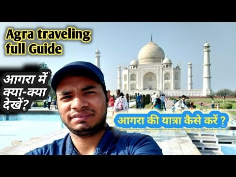 Agra travelling  guide by hindi  || Agra tourists point || Best place visit to agra