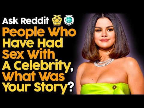 People Who Have Slept With A Celebrity, Story?