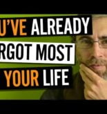 You've Already Forgotten Most of Your Life