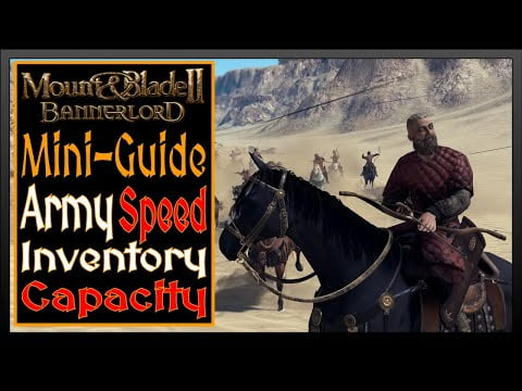 Mini-Guide on How to Increase Army Travelling speed & Inventory Capacity (Bannerlord MB2)