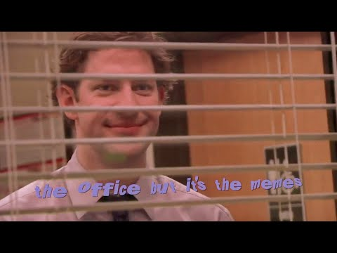 the office but it's just the meme templates [pt. 1]