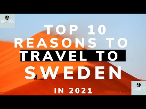 Top 10 Reasons To Travel To Sweden In 2021 – Your Travel Guide To Sweden By TravelInspo