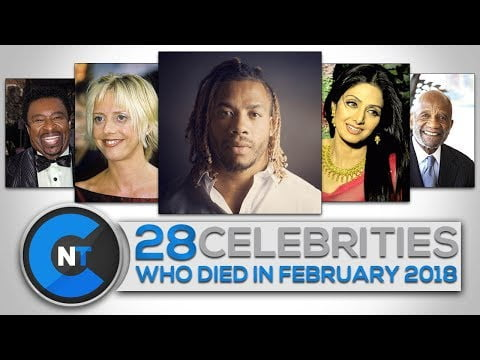 List of Celebrities Who Died In FEBRUARY 2018   Latest Celebrity News 2018 (Celebrity Breaking News)