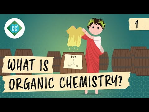 What Is Organic Chemistry?: Crash Course Organic Chemistry #1