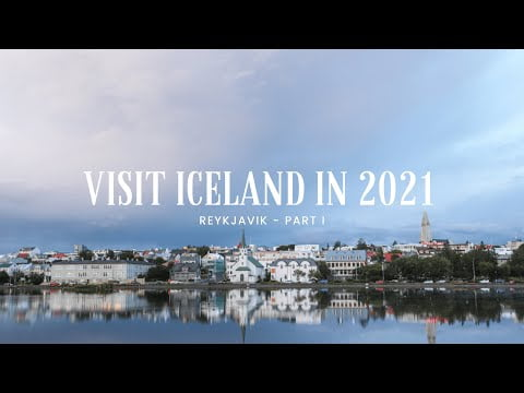 Things to know for travelling to Iceland in 2021 – PART I