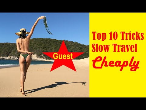 Top 10 Tips to Slow Travel the World Cheaply
