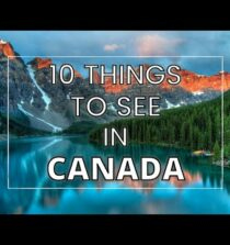 10 Best Things to See in Canada (Travel Guide)
