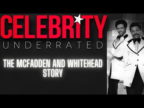 Celebrity Underrated – The McFadden and Whitehead Story