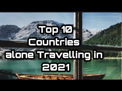 Top 10 Best Countries to travel alone 2021 || Solo travelling & music