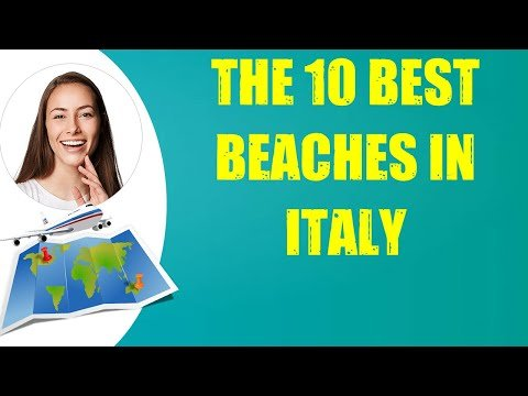 THE 10 BEST BEACHES IN ITALY & Travel Tips