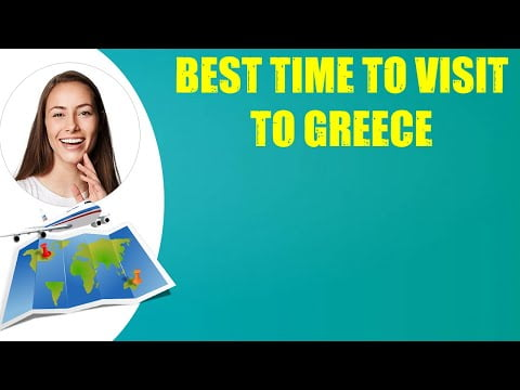 BEST TIME TO VISIT TO GREECE & Travel Tips