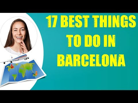 17 BEST THINGS TO DO IN BARCELONA LONELY PLANET & Travel Tips