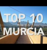 Top 10 Things to do Murcia – Travel Guide
