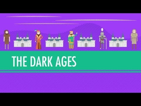 The Dark Ages…How Dark Were They, Really?: Crash Course World History #14