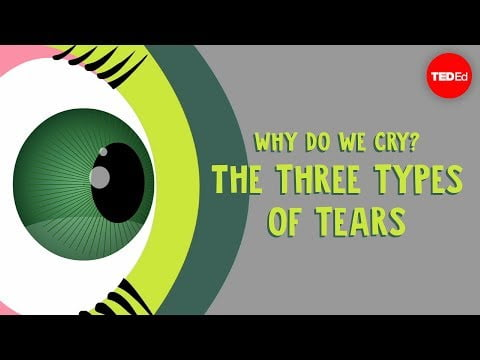 Why do we cry? The three types of tears – Alex Gendler