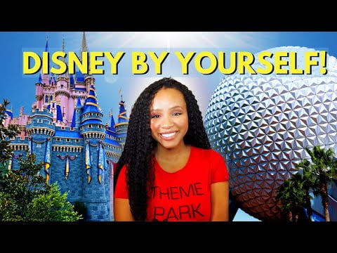 DISNEY SOLO TRIP: 11 Tips To Start Building the DISNEY VACATION You Always Wanted (Traveling Alone)